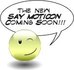 The new Say Moticon coming soon!